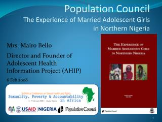 Population Council The  Experience of Married Adolescent Girls  in  Northern Nigeria