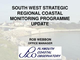 SOUTH WEST STRATEGIC REGIONAL COASTAL MONITORING PROGRAMME UPDATE