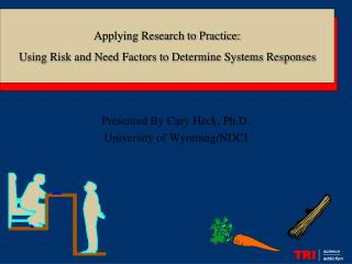 Presented By Cary Heck, Ph.D. University of Wyoming/NDCI