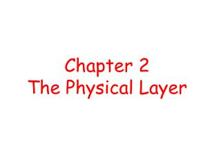 Chapter 2 The Physical Layer