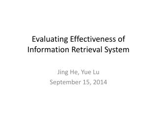 Evaluating Effectiveness of Information Retrieval System