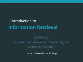 COMP4210:  Information Retrieval and Search Engines Lecture 6: Evaluation