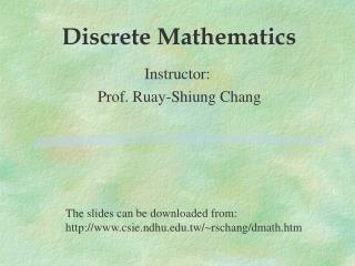 Instructor:  Prof. Ruay-Shiung Chang