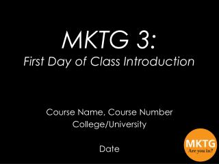 MKTG 3: First Day of Class Introduction
