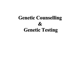Genetic Counselling  &  Genetic Testing