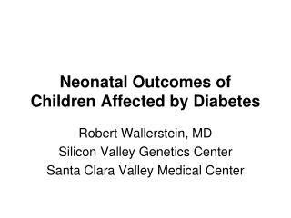 Neonatal Outcomes of Children Affected by Diabetes