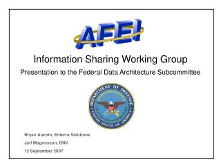 Information Sharing Working Group Presentation to the Federal Data Architecture Subcommittee