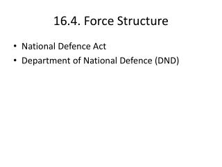 16.4. Force Structure