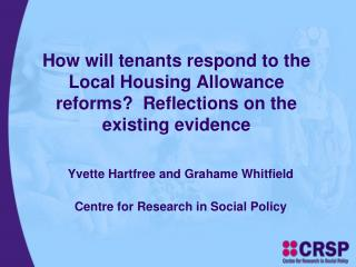 Yvette Hartfree and Grahame Whitfield Centre for Research in Social Policy