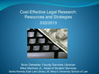 Cost-Effective Legal Research:  Resources and Strategies 3/22/2013