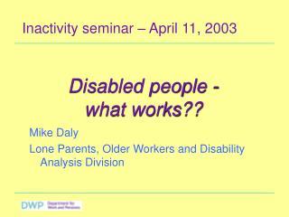 Inactivity seminar – April 11, 2003