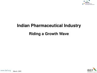 Indian Pharmaceutical Industry Riding a Growth Wave