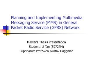 Planning and Implementing Multimedia Messaging Service MMS in General Packet Radio Service GPRS Network