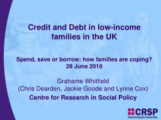 Grahame Whitfield (Chris Dearden, Jackie Goode and Lynne Cox) Centre for Research in Social Policy