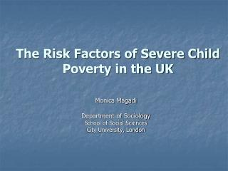 The Risk Factors of Severe Child Poverty in the UK
