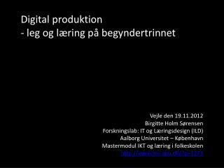 Digital  produktion - leg  og  læring på begyndertrinnet