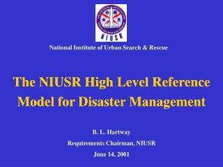The NIUSR High Level Reference Model for Disaster Management
