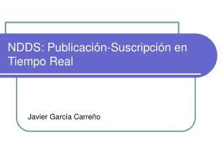 NDDS: Publicación-Suscripción en Tiempo Real