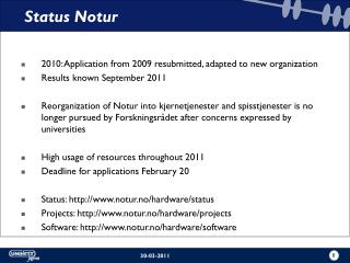 2010: Application from 2009 resubmitted, adapted to new organization Results known September 2011