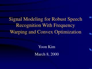 Signal Modeling for Robust Speech Recognition With Frequency Warping and Convex Optimization