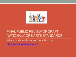 FINAL PUBLIC REVIEW OF DRAFT NATIONAL CORE ARTS STANDARDS