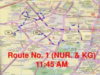 Route No. 1 (NUR. & KG)     11:45 AM