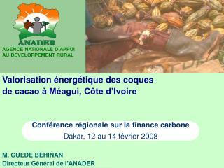 Conf rence r gionale sur la finance carbone  Dakar, 12 au 14 f vrier 2008