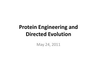 Protein Engineering and Directed Evolution