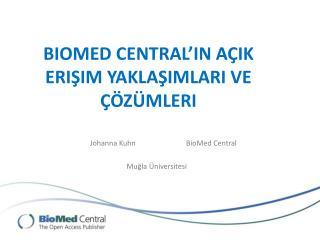 BioMed Central'in Açik Erişim Yaklaşimlari ve Çözümleri