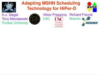 H.J. Siegel Tony Maciejewski Purdue University