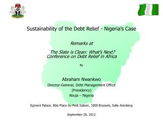 Abraham Nwankwo Director-General, Debt Management Office (Presidency) Abuja – Nigeria