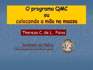 O programa QMC  ou colocando a mão na massa