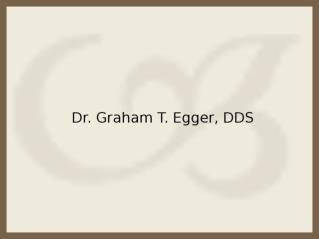 Federal Way Cosmetic Dentist Dr. Graham T. Egger