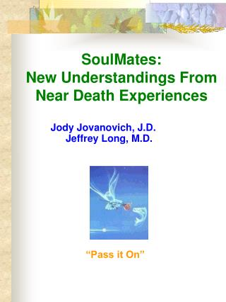 SoulMates:  New Understandings From Near Death Experiences