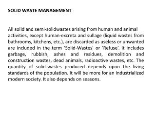 SOLID WASTE MANAGEMENT All solid and semi-solidwastes arising from human and animal