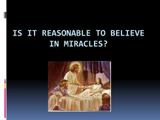 Is It Reasonable to Believe in Miracles?