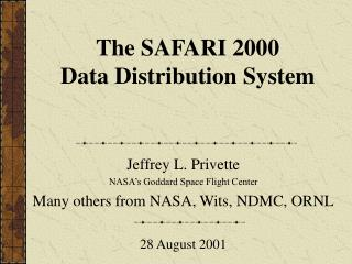 The SAFARI 2000  Data Distribution System