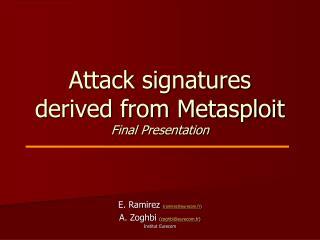 Attack signatures derived from Metasploit Final Presentation
