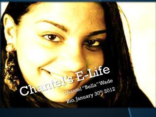 Chantel�s E-Life