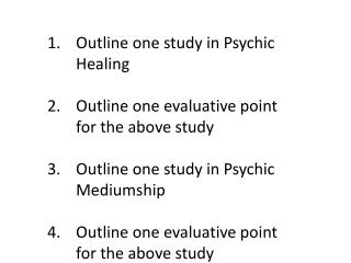 Outline one study in Psychic Healing Outline one evaluative point for the above study