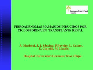 FIBROADENOMAS MAMARIOS INDUCIDOS POR CICLOSPORINA EN  TRANSPLANTE RENAL