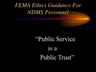 FEMA Ethics Guidance For NDMS Personnel
