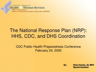 The National Response Plan (NRP):  HHS, CDC, and DHS Coordination