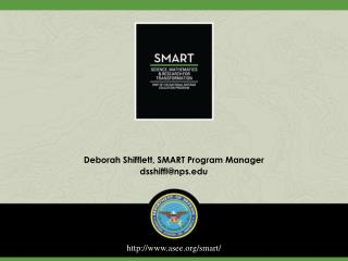 Deborah Shifflett, SMART Program Manager dsshiffl@nps