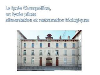 Le lycée Champollion,  un lycée pilote  alimentation et restauration biologiques