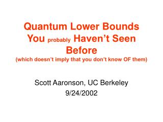 Scott Aaronson, UC Berkeley 9/24/2002