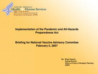 Implementation of the  Pandemic and All-Hazards Preparedness Act