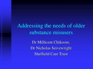 Addressing the needs of older substance misusers