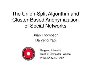 The Union-Split Algorithm and Cluster-Based Anonymization of Social Networks