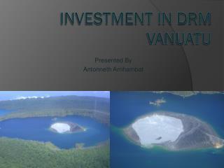 Investment in DRM  Vanuatu